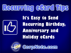 One of the most popular features in CorpNote is recurring eCards.