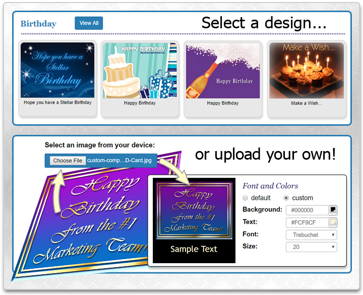 Choose one of our birthday or anniversary eCard designs or upload your own.