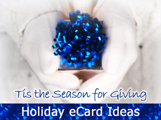 Holiday eCard ideas and the Season for giving to charity