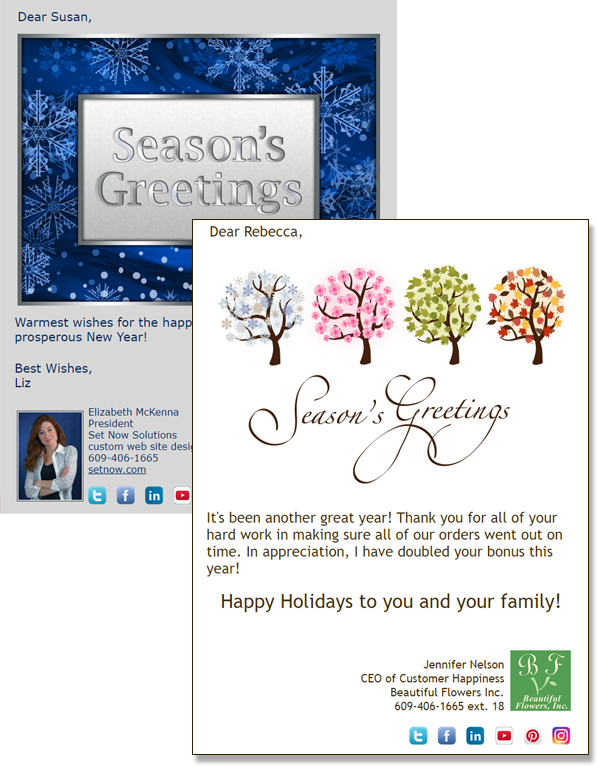 Holiday eCard email campaigns can include a seasons greeting message, coupon or highlights of your organization's accomplishments.
