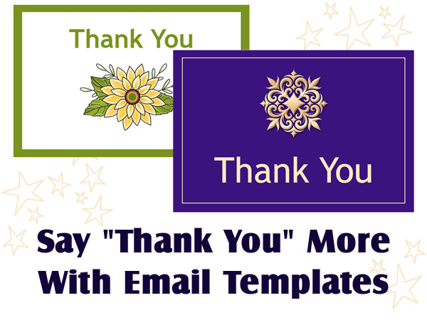 Say thank you more with email templates.