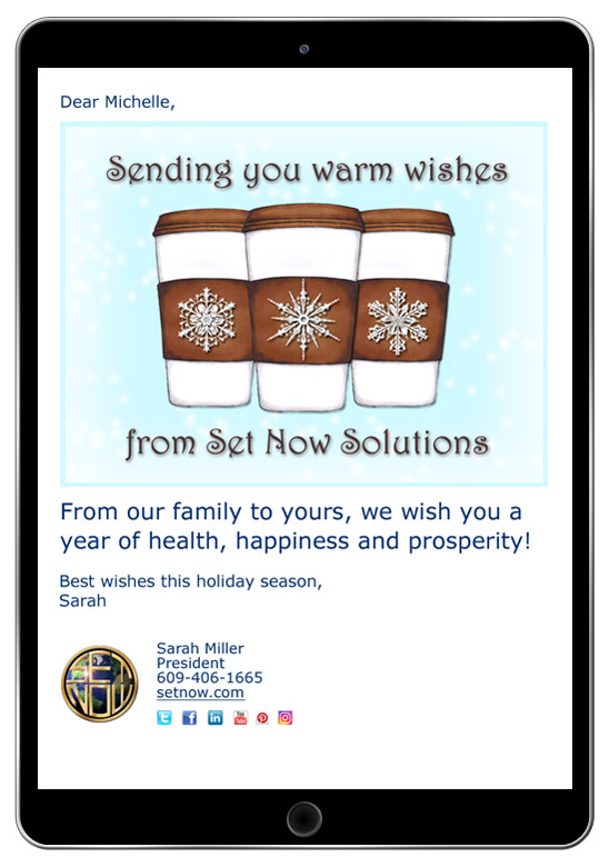 Your custom designed holiday eCards can include your logo, contact information and links to your website.