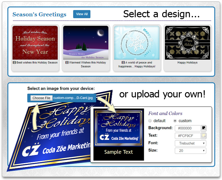 Choose a holiday eCard/invitation design or upload your own holiday greeting card design or photo.